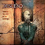 Descend Through The Eyes Of The Burdened