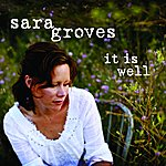 Sara Groves It Is Well (Single)
