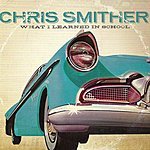Chris Smither What I Learned In School