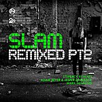 Slam Slam Remixed - Part 2