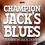 Champion Jack Dupree Champion Jacks Blues