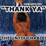 Untouchable Thank Ya