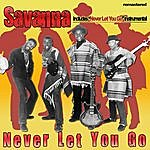 Savanna Never Let You Go