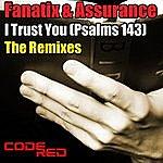 Assurance I Trust You (Psalms 143) - The Remixes