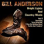 Bill Anderson Bright Lights And Country Music Vol 2