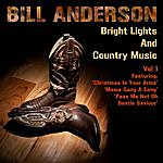 Bill Anderson Bright Lights And Country Music Vol 1