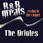 The Orioles R&B Greats - Crying In The Chapel