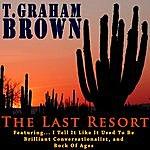 T. Graham Brown The Last Resort