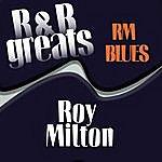 Roy Milton R & B Greats - R.M Blues
