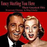 Rosemary Clooney Fancy Meeting You Here - Their Greatest Hits