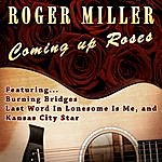 Roger Miller Coming Up Roses
