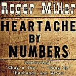 Roger Miller Heartaches By The Numbers