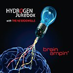 Ne'er do Wells Hydrogen Jukebox: Brain Ampin'