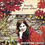 Christine Young Band Beauty From Ashes