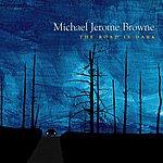 Michael Jerome Browne The Road Is Dark