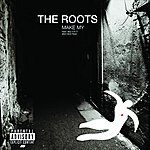 The Roots Make My (Explicit Version)