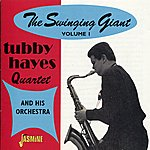 Tubby Hayes The Swinging Giant, Vol. 1