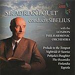 Sir Adrian Boult Sibelius: Prelude To The Tempest, Nightride & Sunrise, Pohjola's Daughter, The Oceanides, Finlandia, Tapiola