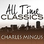 Charles Mingus All Time Classics