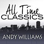 Andy Williams All Time Classics