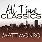 Matt Monro All Time Classics
