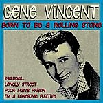 Gene Vincent Born To Be A Rolling Stone