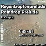 Frédéric Chopin Raindrop Prelude , Regentropfen Prelude (Feat. Roger Roman) - Single