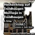 Edvard Grieg Marriage In Troldhaugen , Hochzeitstag Auf Troldhaugen (Feat. Roger Roman) - Single