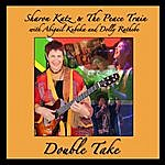 Sharon Katz & The Peace Train Double Take