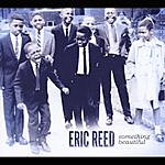 Eric Reed Something Beautiful