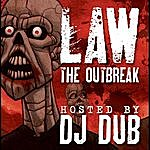 Law Law The Outbreak Hosted (Feat. Dj Dub)