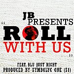 J.B. Roll With Us (Feat. Blu Just Right) - Single