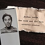 Joshua Radin The Rock And The Tide (Acoustic Session)