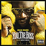 Rick Ross You The Boss (Explicit Version)