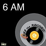 Off The Record 6 Am