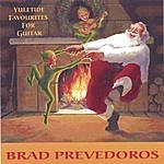 Brad Prevedoros Yuletide Favourites For Guitar