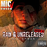 Mic Check Raw & Unreleased Part 2