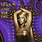 Leila K. Close Your Eyes
