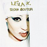 Leila K. Slow Motion
