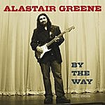 Alastair Greene By The Way (Single Version)
