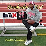 Franklin Thompson Cornhusker Kid