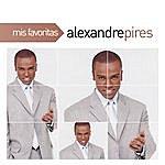 Alexandre Pires Mis Favoritas
