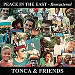 Tonca & Friends Peace In The East (Remastered)