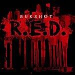 Bukshot R.E.D.
