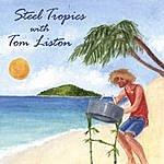 Steel Tropics Steel Tropics With Tom Liston