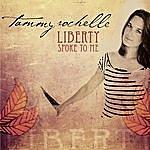 Tammy Rochelle Liberty Spoke To Me