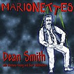 Dean Smith Marionettes (Feat. Montana Young & Ron Stubblebine)