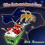Rick Brannon When Santa Went Down To Texas