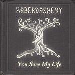 Haberdashery You Save My Life