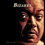 Bizarre Help Me (Produced By Jpalm)